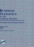 Business statistics of the United States : patterns of economic change / edited by Cornelia J. Strawser ; associtated editors, Katherine A. DeBrandt, Mary Meghan Ryan.