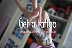 bucket list before i die; get a tattoo - We all have a bucket list, whats on yours? We all have a bucket list, whats on yours? Bucket List Life, Life List, Summer Bucket Lists, Couple Bucket Lists, Bucket List For Couples, Bucket List Tumblr, Teenage Bucket Lists, Bucket List Before I Die, Just Dream