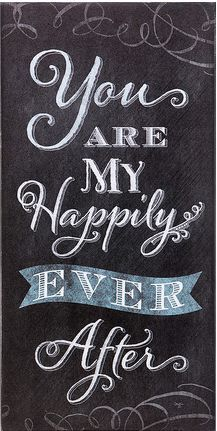 """You are my happily ever after."" A cute reminder to hang on your wall."