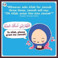 islamographic: Ya ALLAH, please grant me Jannah! Hadith Quotes, Muslim Quotes, Religious Quotes, Quran Quotes, Hindi Quotes, Qoutes, Islamic Books For Kids, Islam For Kids, Islamic Inspirational Quotes