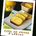 Cake Ultime au Citron de Bernard - Pause gourmandises