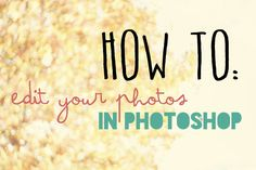 How I edit all of my Photos in Photoshop