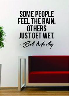 Bob Marley Some People Feel the Rain Wall Decal Vinyl Art Sticker Music Reggae Lyrics Inspirational Quote