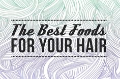 The 12 Best Foods for Healthy Hair