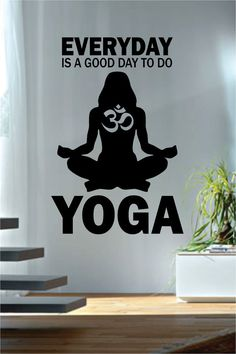 Everyday Is a Good Day to Do Yoga Version 2 Quote Decal Sticker Wall Vinyl