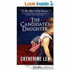 Amazon.com: The Candidate's Daughter (Crime thriller and suspense) eBook: Catherine Lea: Kindle Store