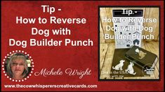 Tip - How to Reverse Dog with Dog Builder Punch Hand Made Greeting Cards, Making Greeting Cards, Card Making Tips, Card Making Techniques, Online Pet Supplies, Dog Supplies, Dog Cards, Animal Cards, Sympathy Cards