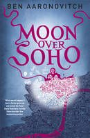 Moon Over Soho (Paperback) by Ben Aaronovitch  Format:Paperback 384 pages Published 13/10/2011 Publisher: Gollancz