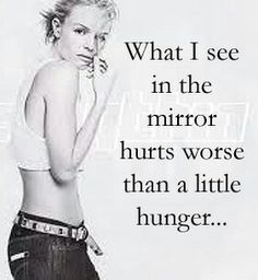 What I see in the mirror hurts worse than a little hunger... #anorexia #weightloss