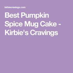 Best Pumpkin Spice Mug Cake - Kirbie's Cravings