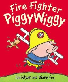 Fire Fighter Piggy Wiggy by Christyan and Diane Fox. Ms. Katie read this book on 10/6/15.