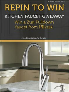 Repin to Win a Pfister Zuri Pull-Down Kitchen Faucet from National Builder Supply! Enter here: http://www.nationalbuildersupply.com/FbookContest/default.html Giveaway ends 8/14/13.