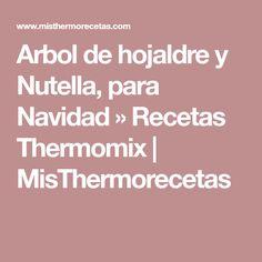 Arbol de hojaldre y Nutella, para Navidad » Recetas Thermomix   MisThermorecetas