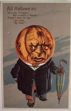 """All Hallowe'en - I'm a city """"Pumpkin"""", not a country """"Squash"""". If you'll name the day, I am yours """"By Gosh. Victorian Halloween, Vintage Halloween Images, Halloween 6, Halloween Prints, Halloween Pictures, Vintage Holiday, Vintage Fall, Vintage Cards, Vintage Postcards"""