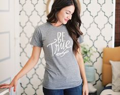 New Be True Shirt