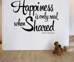 Happiness is only Real when Shared - Into The Wild Quote wall decal