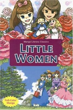 Little Women (Manga Literary Classics series) by YKids http://www.amazon.com/dp/9810549431/ref=cm_sw_r_pi_dp_JhWpvb0NSB30R