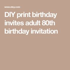 DIY print birthday invites adult 80th birthday invitation