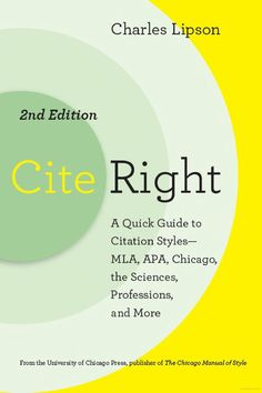 Cite Right, Second Edition: A Quick Guide to Citation Styles--MLA, APA (2011)