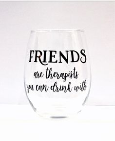 FRIENDS are therapists you can drink with/ stemless wine glass/ cocktail glass/ personalized glass/ custom glass/ birthday gift - Welcome to our website, We hope you are satisfied with the content we offer. Diy Wine Glasses, Stemless Wine Glasses, Wine Tumblers, Birthday Wine Glasses, Wine Glass Sayings, Wine Quotes, Sayings For Wine Glasses, Whiskey Quotes, Wine Bottle Crafts