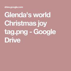 Glenda's world Christmas joy tag.png - Google Drive