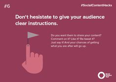 PIN IT: Providing your audience with clear instructions makes a difference.  #SocialContentHacks