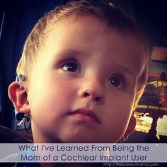 What I've Learned From Being the Mom of a Cochlear Implant User