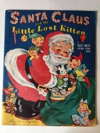 Santa Claus and the Little Lost Kitten A Fuzzy Wuzzy Picture Story Book by Louise W. illustrated by Myers - Paperback - from WellRead Books (SKU: Little Golden Books, Little Books, Christmas Books, Vintage Christmas, Christmas Time, Christmas Cards, Picture Story Books, Meet Santa, Fuzzy Wuzzy