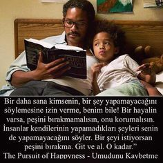 Umudunu Kaybetme ( - The Pursuit of Happyness) Wise Quotes, Book Quotes, Inspirational Quotes, The Words, Cool Words, Will Smith, Mysterious Words, 5am Club, Good Sentences