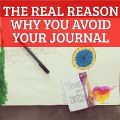 The real reason why you avoid your journal.