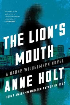The lion's mouth / Anne Holt. This 4th book in the Hanne Wilhelmsen series, about the mysterious death of Norway's sitting female Prime Minister, suffers from a couple of problems. First, Hanne, our titular detective, is sidelined for much of the case on leave. Second, although it's only just been published in the U.S., the novel is from 1997 and feels somewhat dated--especially when you throw in neo-Nazis and obvious allusions to the Palme murder.