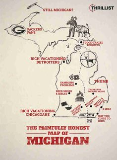 The Painfully Honest Map of Michigan Map Of Michigan, Ohio Map, Michigan Vacations, Michigan Travel, Detroit Michigan, Northern Michigan, Michigan Tourism, Flint Michigan, Detroit History