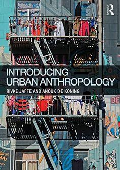 Introducing Urban Anthropology by Rivke Jaffe https://www.amazon.com/dp/0415744814/ref=cm_sw_r_pi_dp_x_UfThAbX43KSQ8