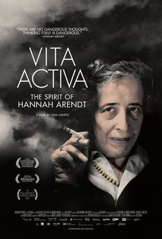 """Vita Activa - The Spirit of Hannah Arendt on DVD August 1, 2017. The German-Jewish philosopher Hannah Arendt caused an uproar in the 1960s by coining the subversive concept of the """"Banality of Evil"""" whe"""