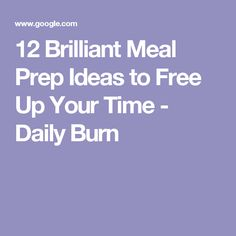12 Brilliant Meal Prep Ideas to Free Up Your Time - Daily Burn
