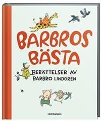 http://www.adlibris.com/kids/product.aspx?isbn=9129683602   Titel: Barbros bästa : berättelser av Barbro Lindgren - Författare: Barbro Lindgren - ISBN: 9129683602 - Pris: 188 kr