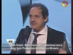 Julio Chávez - Martín Fierro 2012 - Ganador  Mejor Actor Protagonista de...