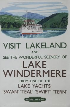 Visit Lakeland and see the wonderful scenery of Lake Windermere from one of the lake yachts, swan-teal-swift-tern' by W size 20in x 30in. Semi pictorial with top third image of 'Swan'.
