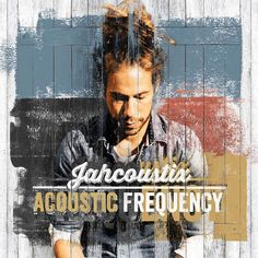 Jahcoustix - Acoustic Frequency (Album Preview)