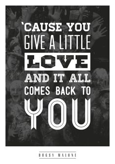 One of my designs, just a bit of fun playing with typography and one of the best lines from that classic Bugsy Malone!