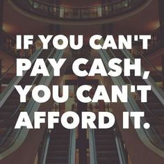 """From Dave Ramsey. He also said """"Don't look at the payments, look at your… Great Quotes, Quotes To Live By, Life Quotes, Inspirational Quotes, Drake Quotes, Quotes Quotes, Famous Quotes, Wisdom Quotes, Advice Quotes"""