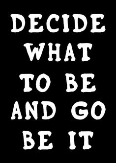 Decisions are always made in life, pursue them...