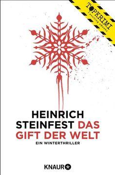 """""""Das Gift der Welt"""" von Heinrich Steinfest - ein Psychothriller von Topkrimi!"""