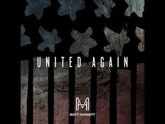 "Matt Hammitt: ""United Again"" 