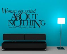 Women get exited about nothing (and then they marry him) Flat Screen, Cinema, English, Quotes, Women, Blood Plasma, Quotations, Movies, Flatscreen