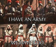 and Altair and Connor and Edward and Arno and Evie and Jacob and Bayek. but Ezio will do Assassins Creed Quotes, Assassins Creed Funny, Assassins Creed Black Flag, Assassian Creed, Arno Dorian, Dragon Age, Skyrim, Connor Kenway, Funny Memes