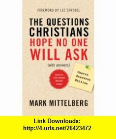 Questions Christians Hope No One/Ask (9781414349411) Mark Mittelberg , ISBN-10: 1414349416  , ISBN-13: 978-1414349411 ,  , tutorials , pdf , ebook , torrent , downloads , rapidshare , filesonic , hotfile , megaupload , fileserve
