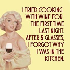 Cooking with wine #sassy #retrohumor