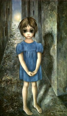 Margaret Keane, this was her view of the world before she became a JW. Now her art is bright and beautiful !