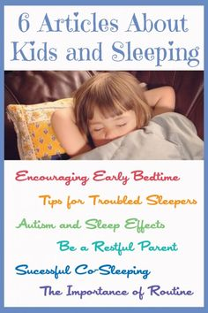 6 Moms share about Kids and Sleeping. Including: early bedtime, autism, co-sleeping, troubled sleepers and bedtime routines.